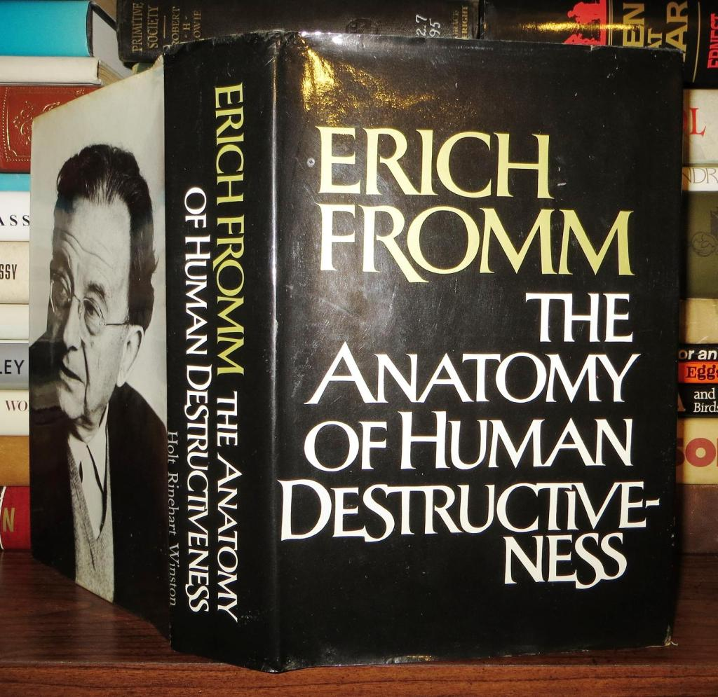 Erich Fromm\'s The Anatomy of Human Destructiveness